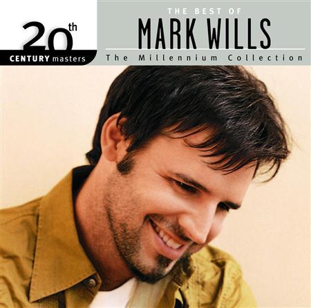 MARK WILLS - 20th Century Masters The Millennium Collection - The Best Of Mark Wills - Zortam Music