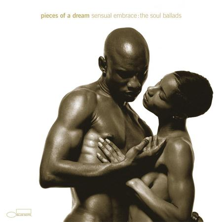 Pieces of a Dream - Sensual Embrace The Soul Ballads - Zortam Music