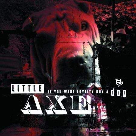 Little Axe - If You Want Loyalty Buy a Dog - Zortam Music
