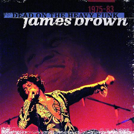 James Brown - Dead On The Heavy Funk 1975-1983 - Zortam Music