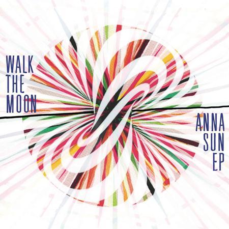 Walk the Moon - Anna Sun EP - Zortam Music