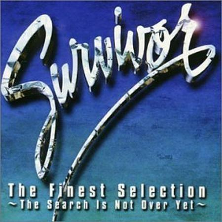Survivor - The Finest Selection~The Search Is Not Over Yet~ - Zortam Music