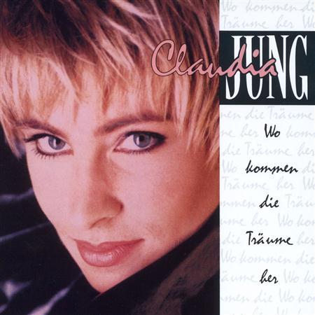 Claudia Jung - Wo Kommen Die Trdume Her - Zortam Music