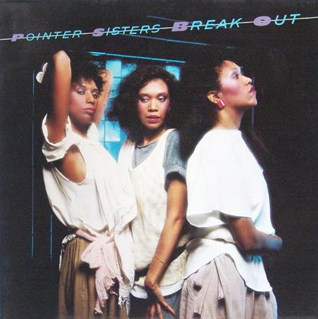Pointer Sisters - Baby Come And Get It - Break Out - Zortam Music