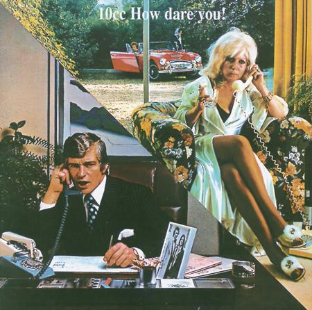10cc - Original Soundtrack/How Dare You! - Lyrics2You