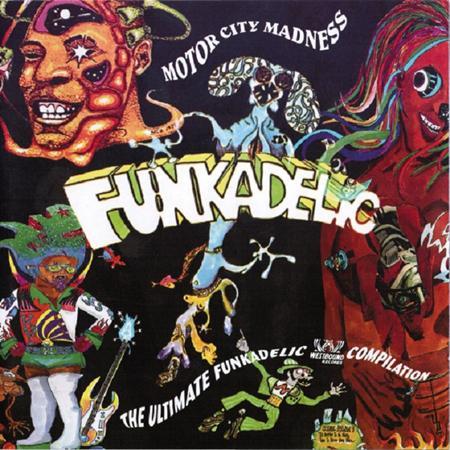 Funkadelic - Motor City Madness The Ultimate Funkadelic Westbound Compilation [disc 1] - Zortam Music