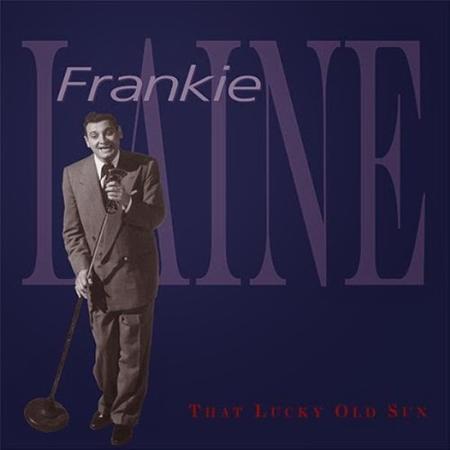 Frankie Laine - I Believe - [Disc 1] - Zortam Music
