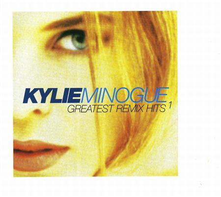 Kylie Minogue - Greatest Remix Hits Vol. 1 - Zortam Music