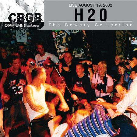 H2o - Cbgb Omfug Masters:Live August 19, 2002 - The Bowery Collection - Zortam Music