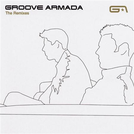 Groove Armada - Remixes - Zortam Music