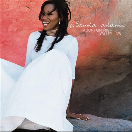 Yolanda Adams - Mountain High Valley Low - Zortam Music