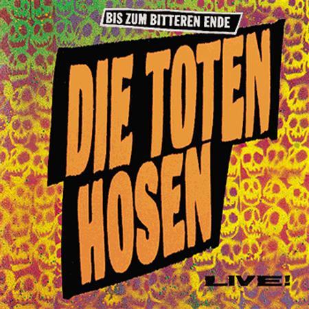 Die Toten Hosen - Bis Zum Bitteren Ende [Live] - Zortam Music