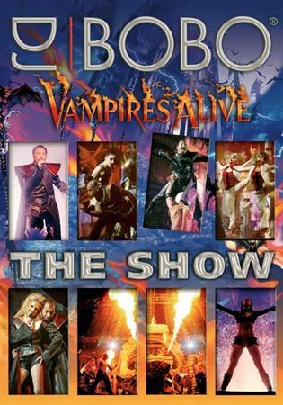 DJ Bobo - Vampires Alive The Show [live] - Zortam Music