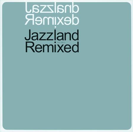 Various Artists - Jazzland Remixed - Zortam Music