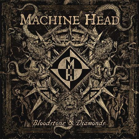 Machine Head - Bloodstone & Diamonds - Zortam Music