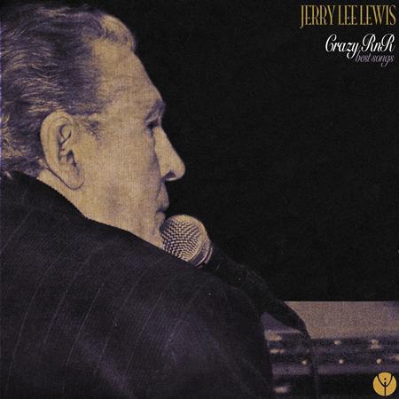 Jerry Lee Lewis - Crazy Rnr (Best Songs) - Lyrics2You