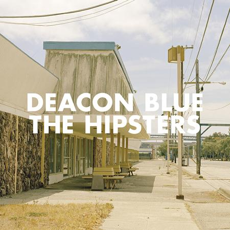 Deacon Blue - The Hipsters - Zortam Music
