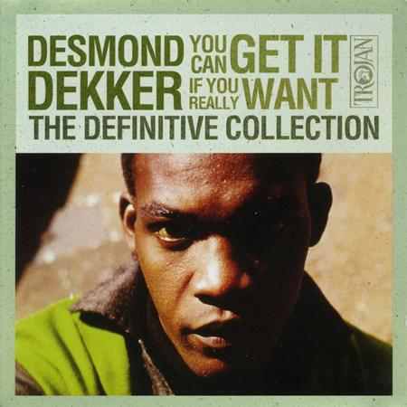 Desmond Dekker - The Definitive Collection: You Can Get It If You Really Want - Zortam Music