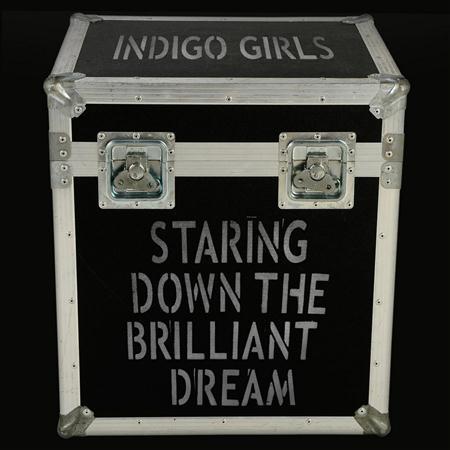 Indigo Girls - Staring Down The Brilliant Dream [live] [disc 1] - Zortam Music