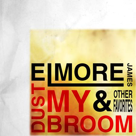 Elmore James - Dust My Broom & Other Favorites - Zortam Music