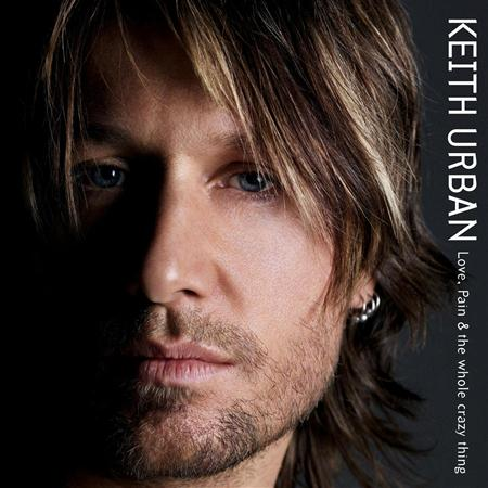 Keith Urban - Love, Pain & The Whole Crazy T - Zortam Music