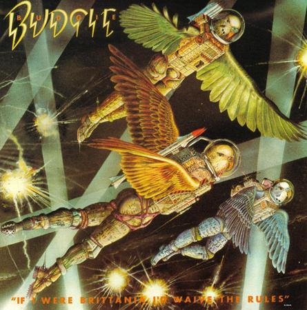 Budgie - If I Were Brittania I