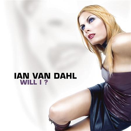 Ian Van Dahl - Will I (extended mix) Lyrics - Zortam Music
