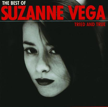 Suzanne Vega - The Best Of Suzanne Vega Tried And Tested - Zortam Music