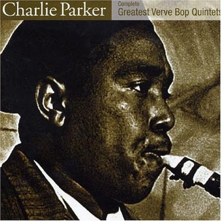 Charlie Parker - Complete Greatest Verve Bop Quintets - Zortam Music