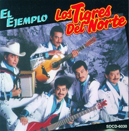 Los Tigres Del Norte - El Ejemplo Lyrics - Zortam Music