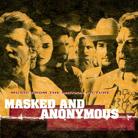 Bob Dylan - Masked And Anonymous Music From The Motion Picture - Zortam Music