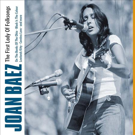 Joan Baez - The First Lady Of Folksongs - Zortam Music