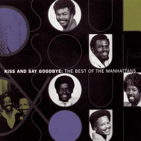 The Manhattans - Kiss And Say Goodbye The Best Of The Manhattans - Zortam Music