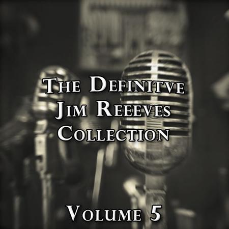 Jim Reeves - The Definitive Jim Reeves Collection, Vol. 5 - Zortam Music
