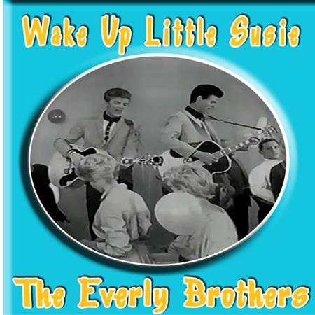 The Everly Brothers - Wake Up Little Susie [Live On the Ed Sullivan Show] - Zortam Music