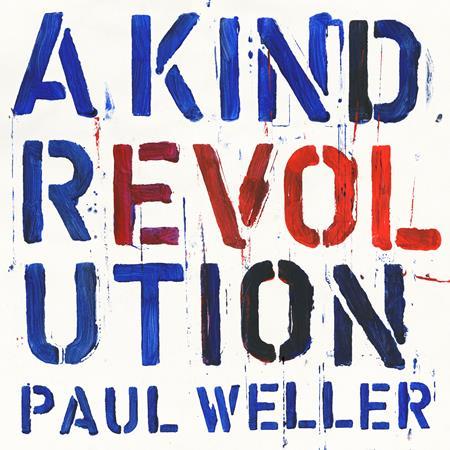 Paul Weller - A Kind of Revolution - Zortam Music