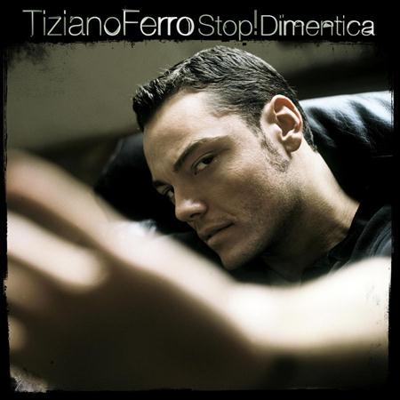 Tiziano Ferro - Stop! Dimentica (Singolo) - Zortam Music