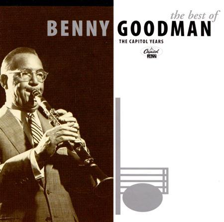 Benny Goodman - The Best Of Benny Goodman The Capitol Years - Zortam Music