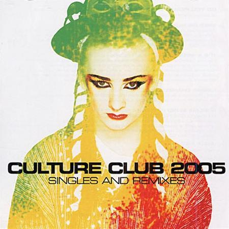 Culture Club - Culture Club 2005 Singles & Remixes - Zortam Music