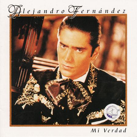 Alejandro Fernandez - Mi verdad - Single - Zortam Music