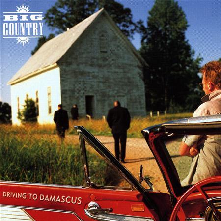 BIG COUNTRY - Driving To Damascus (2002) - Zortam Music