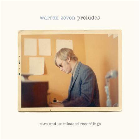 WARREN ZEVON - Preludes-Rare And Unreleased Recordings - Zortam Music