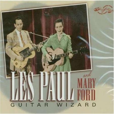 Les Paul & Mary Ford - Les Paul Guitar Wizard - Zortam Music