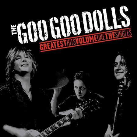 Goo Goo Dolls - Greatest Hits, Volume One: The - Zortam Music