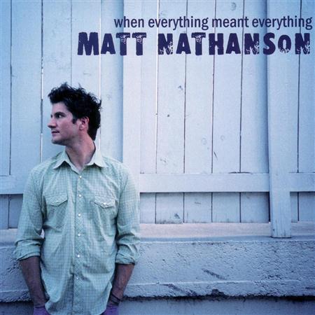 Matt Nathanson - When Everything Meant Everythi - Zortam Music