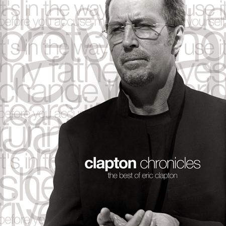 Eric Clapton - Clapton Chronicles; The Best of Eric Clapton - Zortam Music