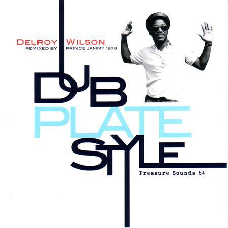 Delroy Wilson - Dub Plate Style: Remixed by Pr - Zortam Music
