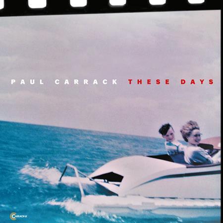 Paul Carrack - These Days - Lyrics2You
