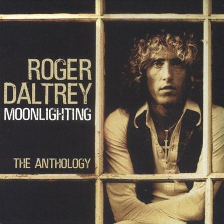ROGER DALTREY - Moonlighting The Anthology [disc 1] - Zortam Music