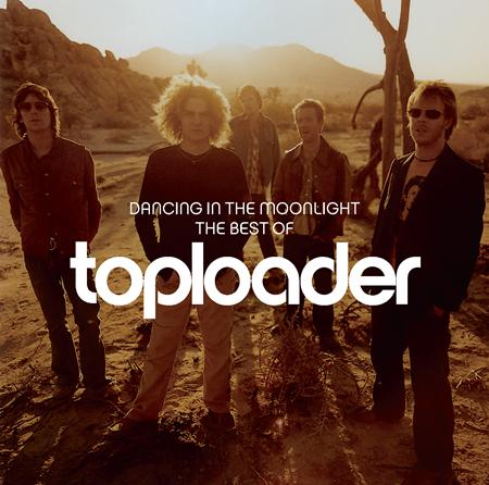 Toploader - Dancing In The Moonlight The Best Of Toploader - Zortam Music